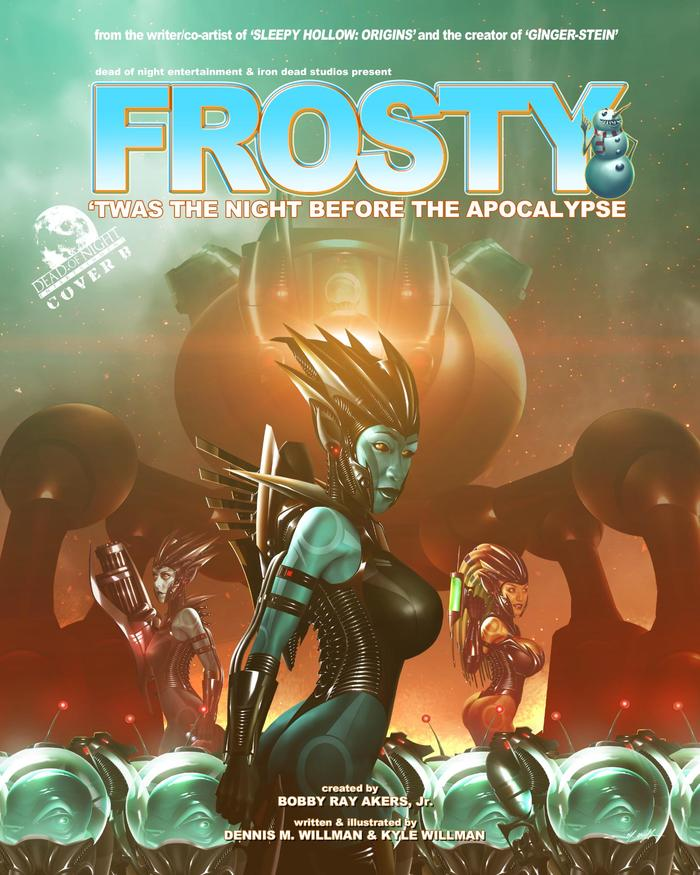 Frosty: 'Twas the Night Before the Apocalypse (Cover B). Trademark & copyright Dead of Night Entertainment & IRON DEAD STUDIOS 2013. All rights reserved. Cover Models: Suki Peters, Monique Dupree, and Yvonne Otero.