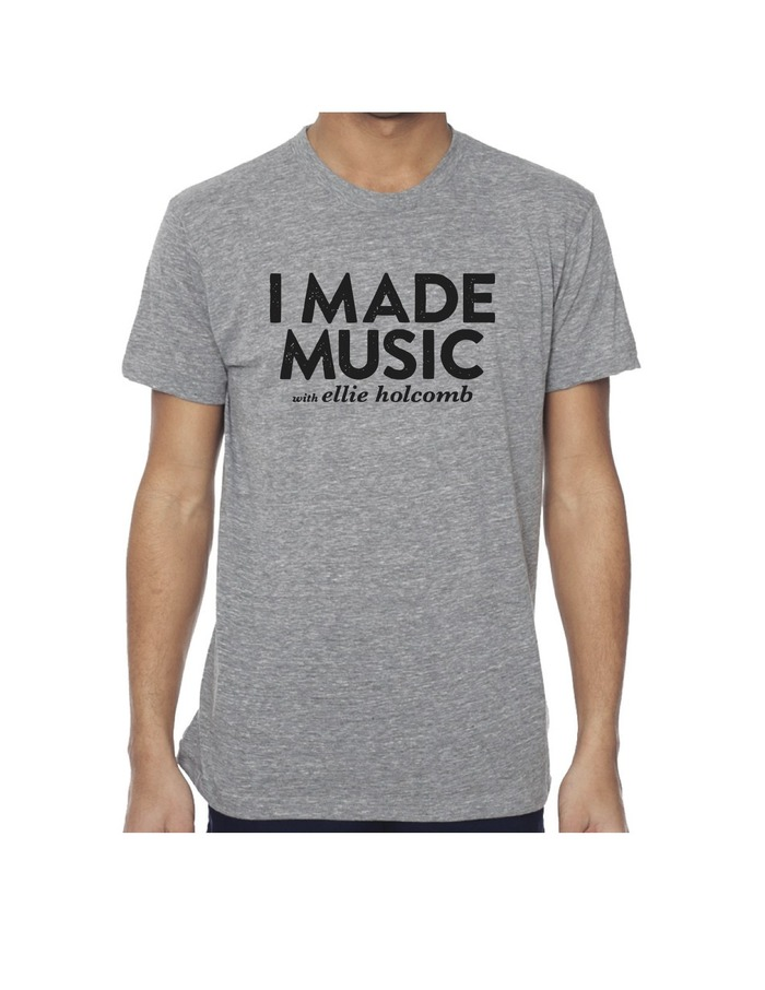I Made Music with Ellie Holcomb Shirt