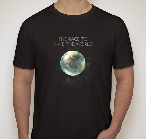 $125 backers will get this limited edition THE RACE TO SAVE THE WORLD T-Shirt, plus a DIGITAL STREAM of THE RACE TO SAVE THE WORLD when it's finished, exclusive updates and work-in-progress trailers throughout production.
