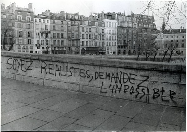 """Be realistic, ask the impossible."" (Paris, 1968)"
