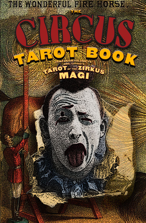 The Circus Tarot Book: A Companion to Tarot of the Zirkus Magi