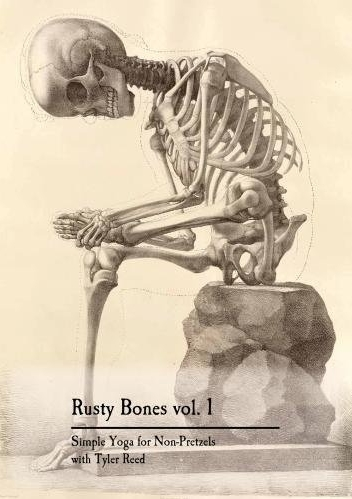 Rusty Bones: Simple Yoga for Non-Pretzels