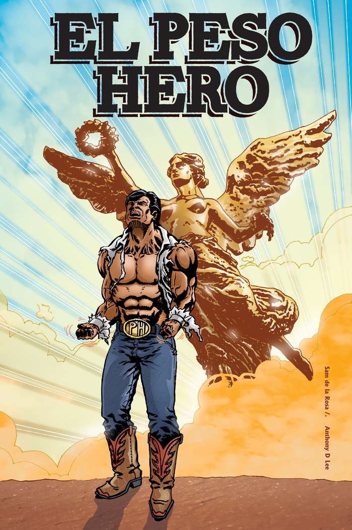 El Peso Hero#3 Cover created by Sam de la Rosa (Marvel/DC), colored by Anthony Lee, El Peso Hero logo designed by Jose Esquivel.