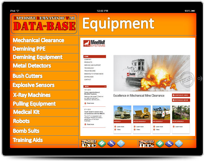 Here a data-base of commercially available ERW, C-IED & EOD clearance equipment will be accessible by all.  Direct links to manufacturers, product updates and industry news will allow the user fast and easy access to equipment and their suppliers.