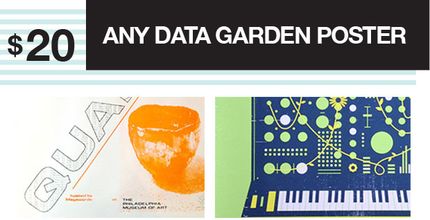 Your choice of one of two posters: Data Garden Quartet - by Alex Tyson or The Switched-On Garden by The Heads of State.