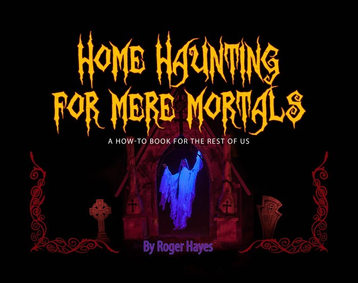 A book on how you can turn your home into the go to haunted house for Halloween!!!!