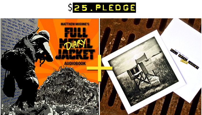 $25 for the 4-disc FMJ Diary Audiobook with photo booklet + a limited edition 5 x 5-inch mini print of Kubrick's Director's Chair autographed by Matthew Modine + all of the $15 rewards