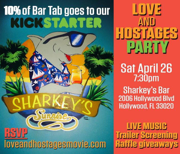 Love and Hostages Kickstarter event at Sharkey's!