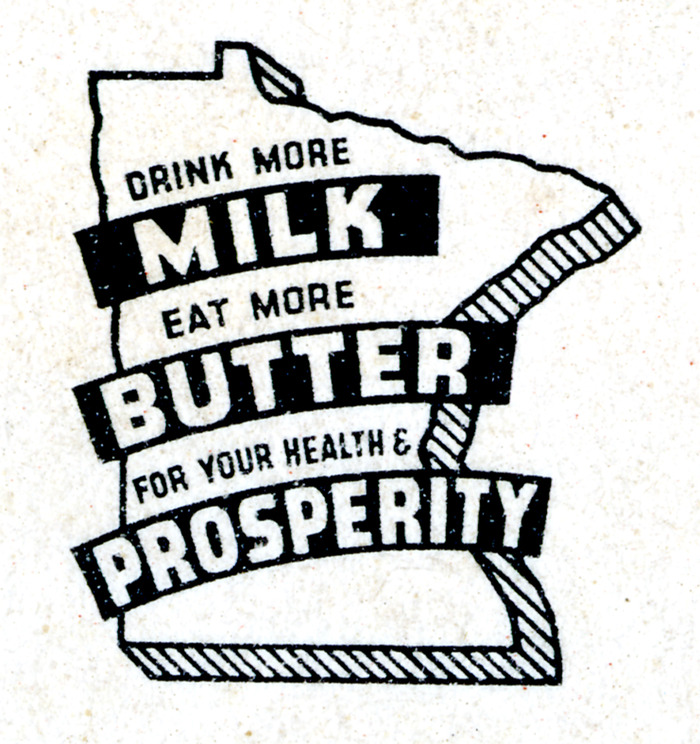 """Drink More Milk"" - for $150, you'll get a screenprinted t-shirt extolling the virtues of Minnesota dairy."