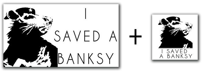 "$10 pledge gift - An official ""I Saved a Banksy""(2.75""x 5"") all weather vinyl bumper sticker and (4""x4"") donor vinyl sticker."