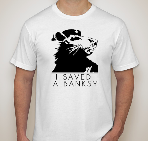 "$75 pledge gift - An official ""I Saved a Banksy"" T-Shirt"