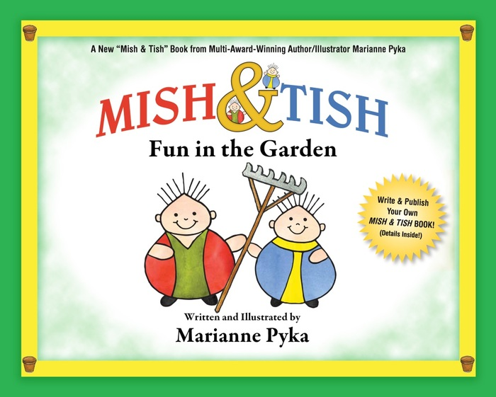 Mish & Tish: Fun in the Garden. Coming soon with your help!