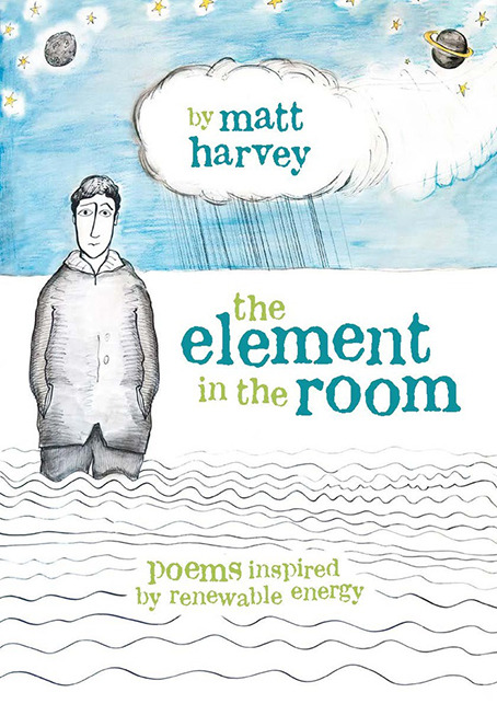The Element in the Room - Poems inspired by renewable energy