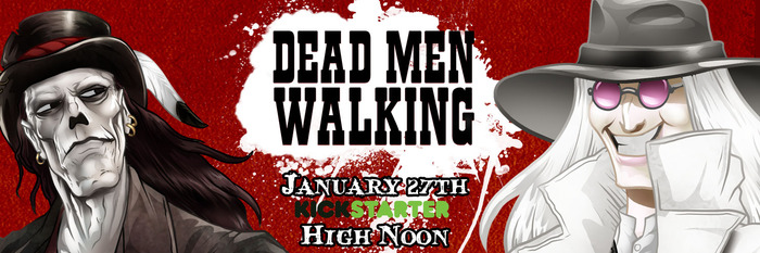 The Dead Men Walking Kickstarter campaign kicks off TWO simultaneous Kickstarters, both starting us on the dusty trail to Deadlands 20th anniversary!
