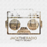 Jacktheradio_prettymoney_cover_lores.medium