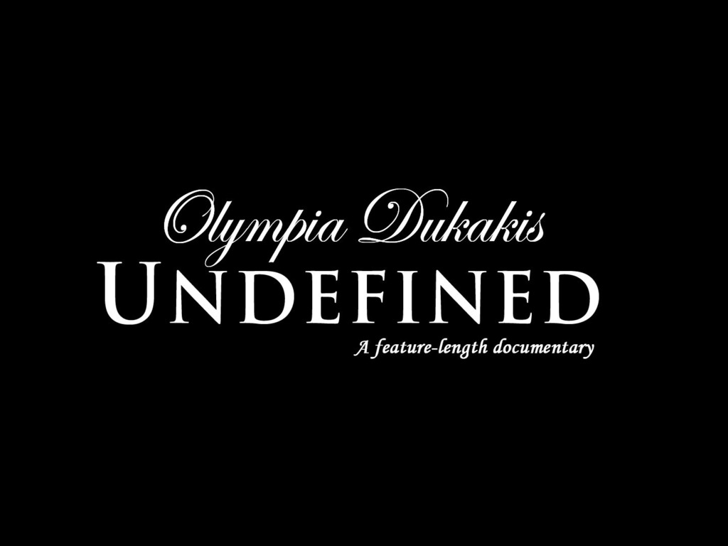Olympia Dukakis: Undefined - A feature-length documentary's video poster