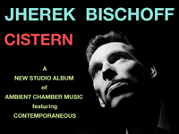 Cistern - Jherek Bischoff's New Studio Album