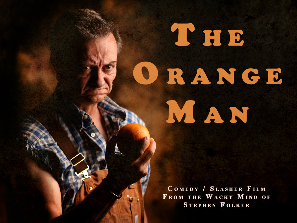 The Orange Man - COMEDY / SLASHER MOVIE (FEATURE FILM)'s video poster