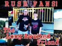 Rush Fans! The Long Awaited Friend