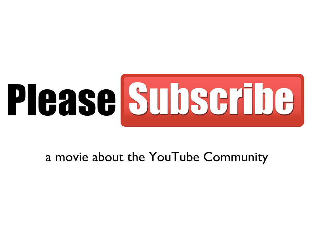 """""""Please Subscribe"""" - A YouTube Documentary's video poster"""