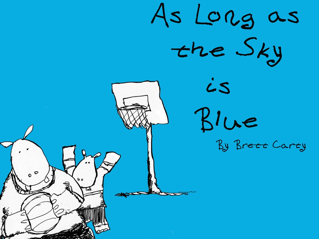 As Long as the Sky is Blue's video poster