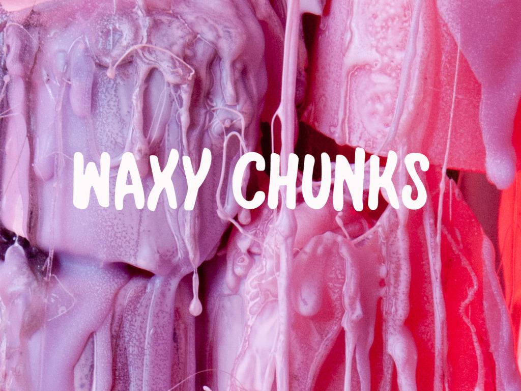 WAXY CHUNKS's video poster