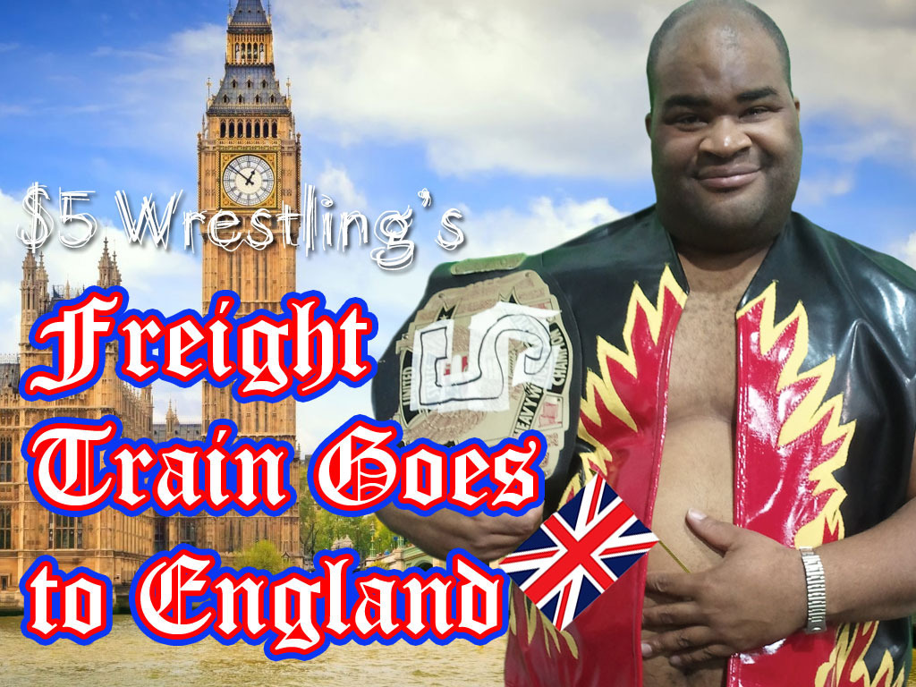 $5 Wrestling's Freight Train Goes to England's video poster