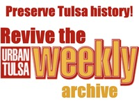 Urban Tulsa Weekly: Revive the archive