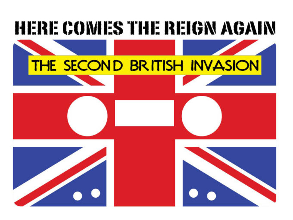 Here Comes The Reign Again: The Second British Invasion's video poster