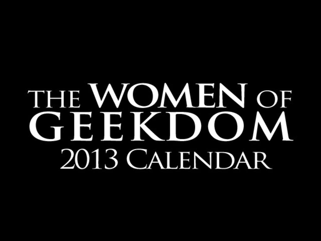 """""""The Women of Geekdom"""" 2013 Calendar's video poster"""