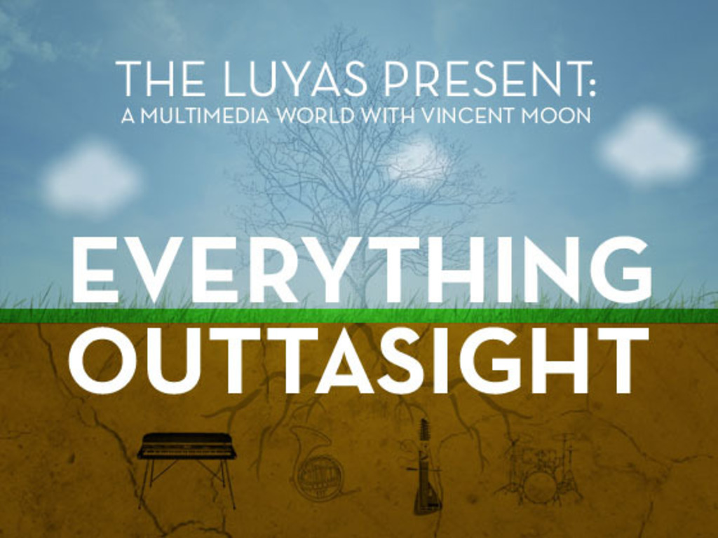 Luyas Present: Everything Outta Sight - a multimedia world/night/film w/Vincent Moon's video poster