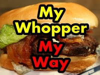 I want to make my own Whopper & have it my way
