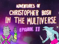 Adventures of Christopher Bosh in the Multiverse: Episode 2