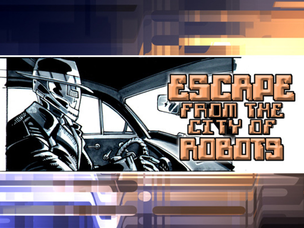Escape from the City of Robots (Canceled)'s video poster