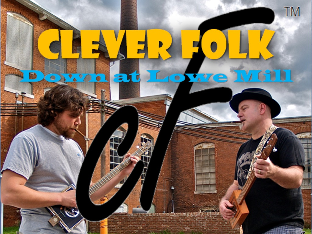 """Clever Folk - """"Down at Lowe Mill"""" CD Project's video poster"""