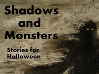 Shadows and Monsters: Stories for Halloween