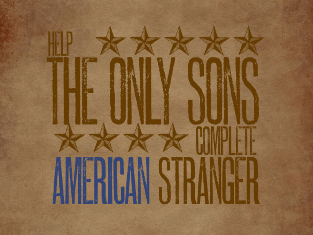 """The Only Sons """"American Stranger"""" Album Funding Project's video poster"""