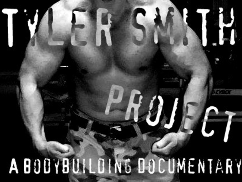 The Tyler Smith Project- A Bodybuilding Documentary's video poster
