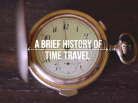 A Brief History of Time Travel: A Mindbending Documentary!