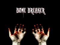 Bone Breaker (Feature Film)