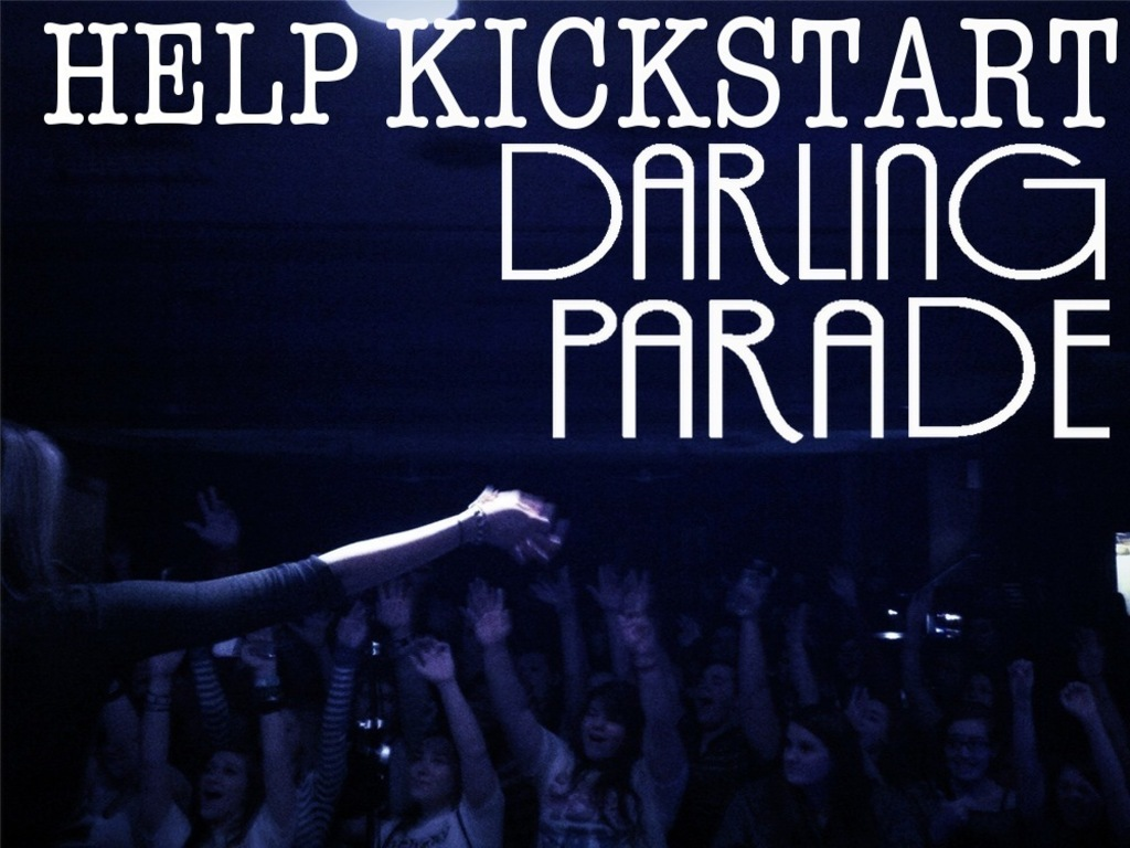 Help Fund Darling Parade's First Full Length Album!'s video poster