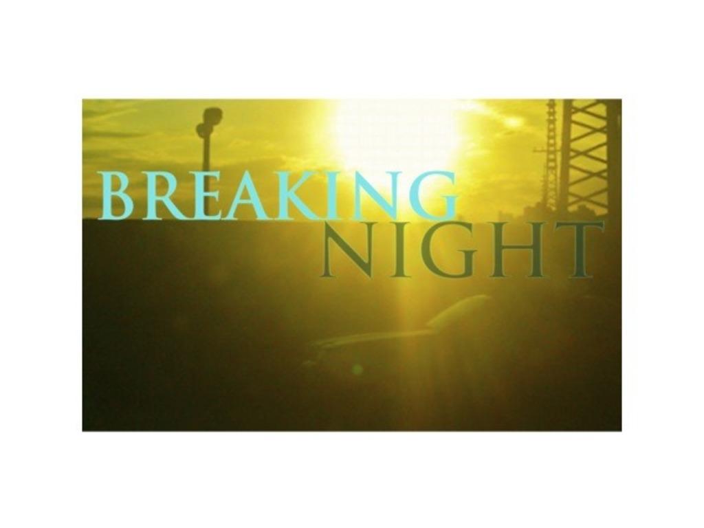 BREAKING NIGHT's video poster