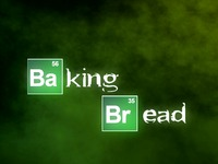 Baking Bread: A Breaking Bad Parody Mini-Series