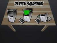Device Smasher!
