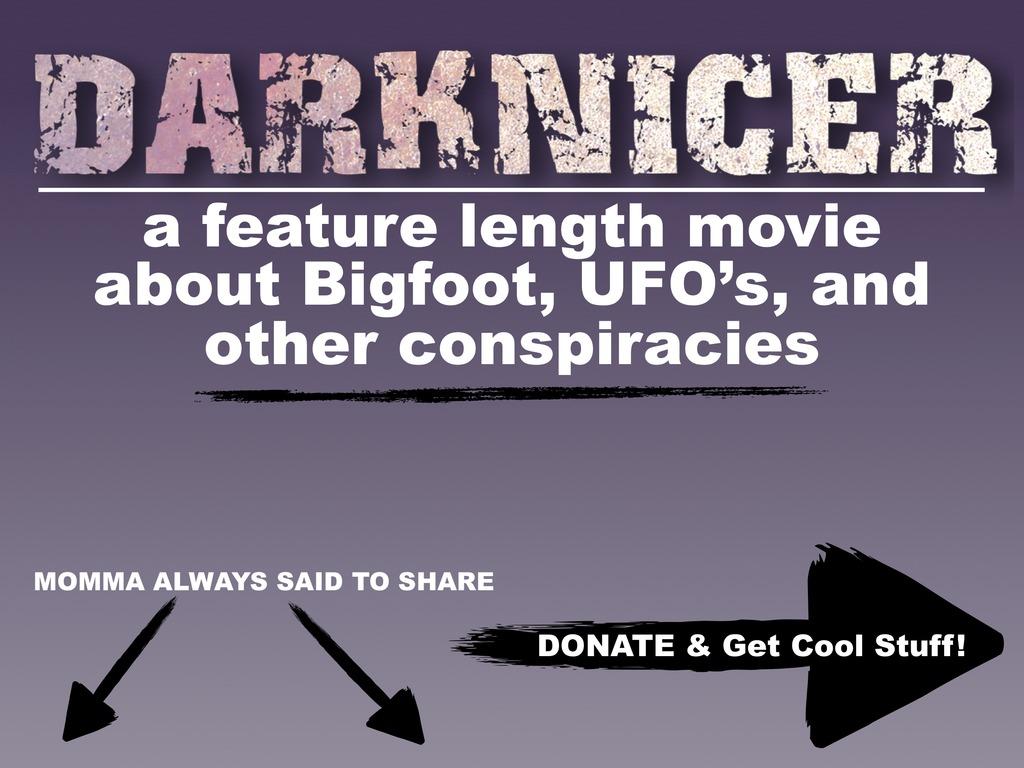 DARKNICER ~ Bigfoot, Aliens, and UFO's!'s video poster