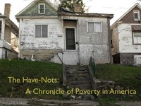 The Have-Nots: A Chronicle of Poverty in America