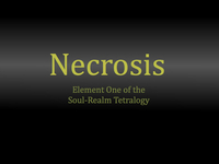 Necrosis - Element One of the Soul-Realm Tetralogy