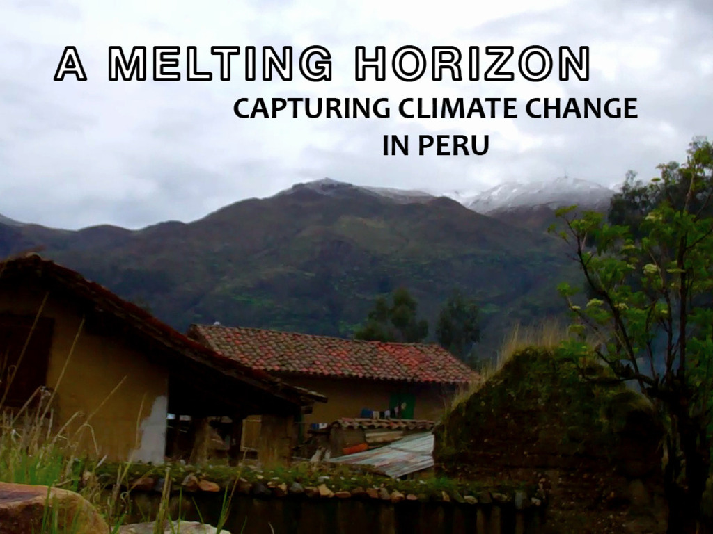 A Melting Horizon: Capturing Climate Change in Peru's video poster