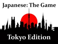 Japanese: The Game - Tokyo Edition! A Language Learning Game