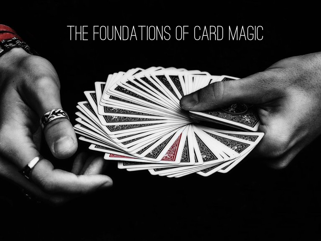Foundations of card magic